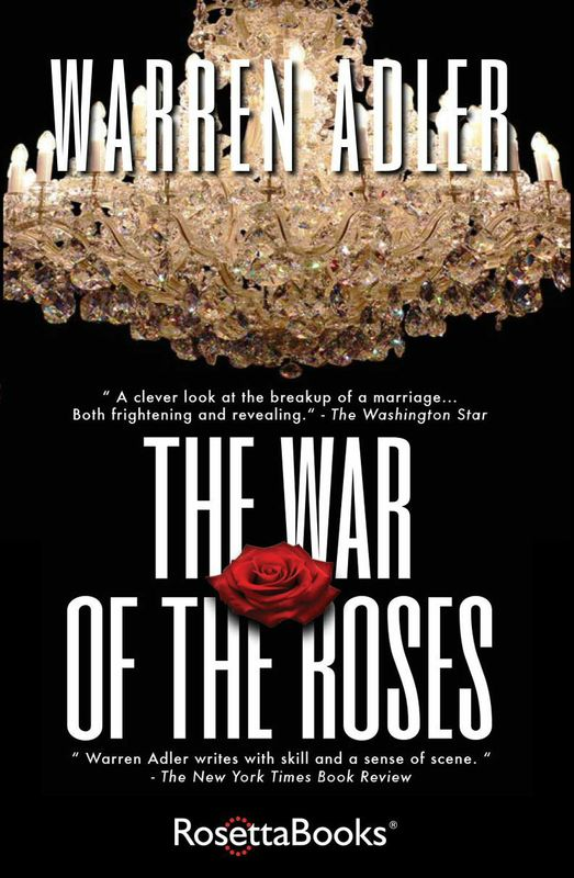 THE WAR OF THE ROSES NOVEL BY AUTHOR WARREN ADLER